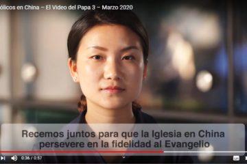 La Iglesia en China – El Vídeo del Papa – Marzo 2020