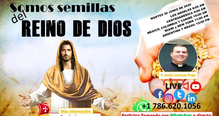 Somos semillas del Reino de Dios – Junio 30 de 2020