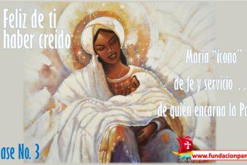 María, feliz de ti por haber creído – Clase No. 3