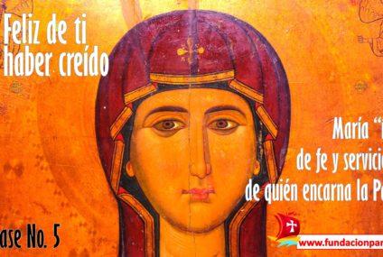 María, feliz de ti por haber creído – Clase No. 5
