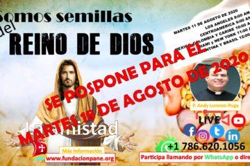 Somos semillas del Reino de Dios – Agosto 11 de 2020