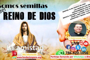 Somos semillas del Reino de Dios – Agosto 18 de 2020
