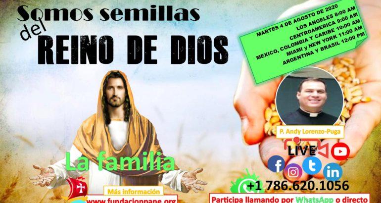 Somos semillas del Reino de Dios – Agosto 4 de 2020