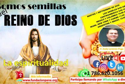 Somos semillas del Reino de Dios – Septiembre 1 de 2020