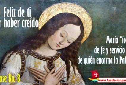 María, feliz de ti por haber creído – Clase No. 8