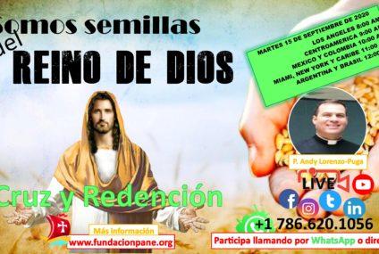 Somos semillas del Reino de Dios – Cruz y Redención
