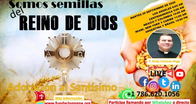 Somos semillas del Reino de Dios – Adoración al Santísimo