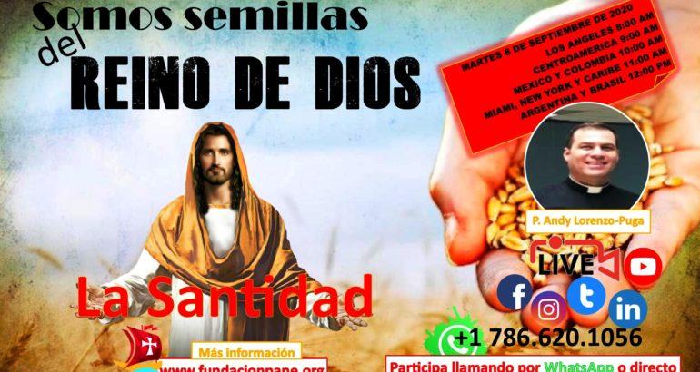 Somos semillas del Reino de Dios – La Santidad
