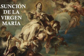 Lectio Divina Dominical de la Solemnidad de la Asunción de la Virgen María Ciclo B